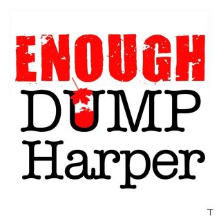 Enough Dump Harper!