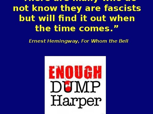"""""""There are many who do not know they are fascists but will find it out when the time comes."""" Ernest Hemingway, For Whom the Bell Tolls"""